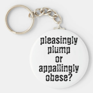 pleasingly plump or appallingly obese? basic round button keychain