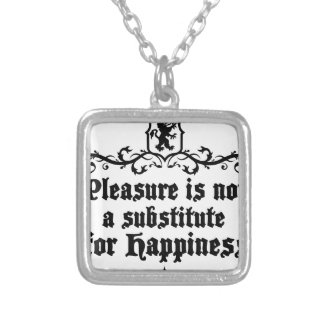 Pleasure Is Not Asubstitute For Happiness Medieval Silver Plated Necklace