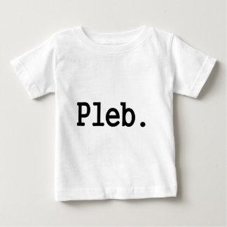 pleb.a member of a despised social class. baby T-Shirt