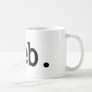 pleb.a member of a despised social class. coffee mug