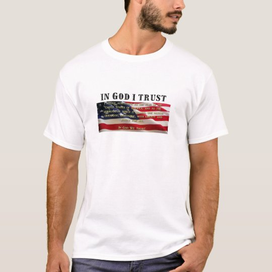 Pledge of Allegiance. Trust in God. T-Shirt