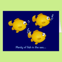 Plenty of fish in the sea, Plenty of fish in th... Card