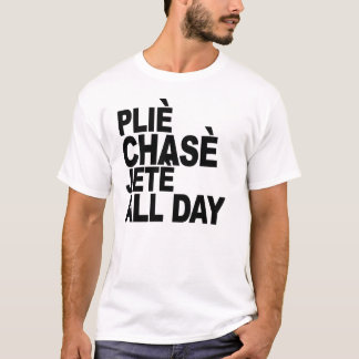 plie chasse jete all day ballet t-shirt B
