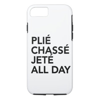 Plie, Chasse, Jete all day iPhone 7 case customize