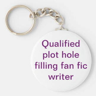 Plot Hole Filling Fan Fiction Writer Basic Round Button Keychain