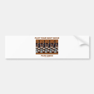 Plot Your Next Move Play Chess (Chess Stereogram) Car Bumper Sticker