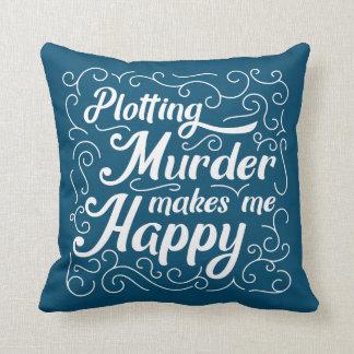 Plotting Murder Makes Me Happy Throw Pillow