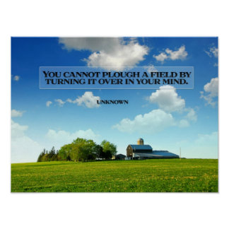 Plough A Field Inspirational Poster