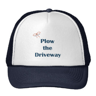 Plow The Driveway Reminders Trucker Hat
