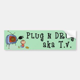 Plug N Drug AKA TV Bumper Sticker