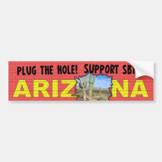 Plug the Hole - Support SB1070 Bumper Sticker