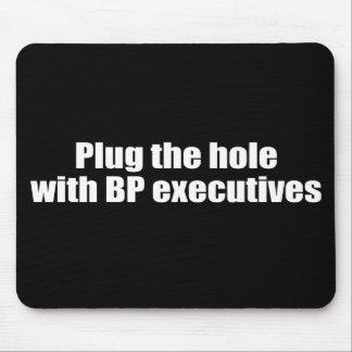 PLUG THE HOLE WITH BP EXECUTIVES MOUSE PAD