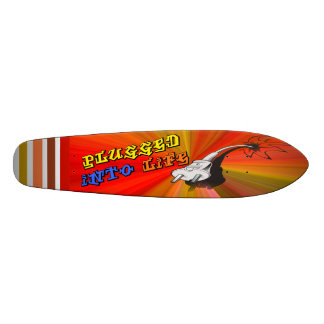 Plugged Into Life Skateboard