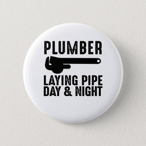 Plumber Laying Pipe Day  Night Button