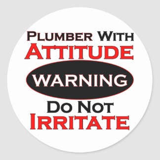Plumber With Attitude Classic Round Sticker
