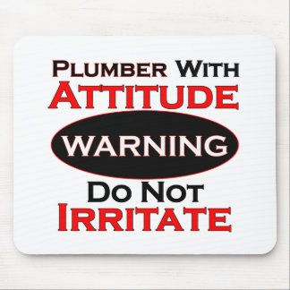 Plumber With Attitude Mouse Pad