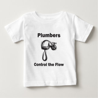 Plumbers Control the Flow Baby T-Shirt