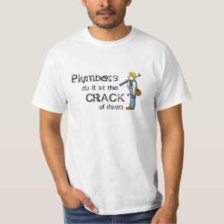 Plumbers Do It At The Crack Of Dawn Tee Shirt