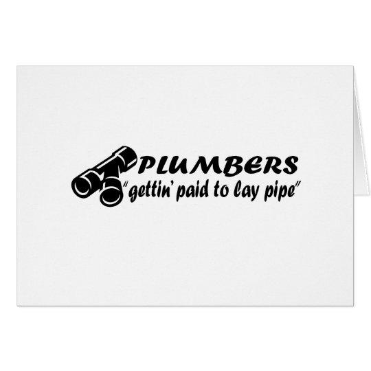 "Plumbers ""gettin paid to lay pipe"" card"