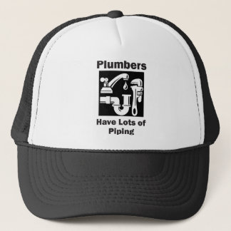 Plumbers Have Lots of Piping Trucker Hat