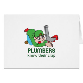 PLUMBERS KNOW THEIR CRAP CARD