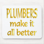 Plumbers Mouse Pad