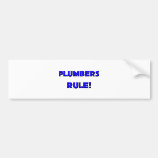 Plumbers Rule! Bumper Sticker