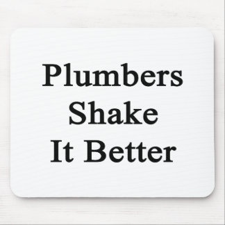 Plumbers Shake It Better Mouse Pad