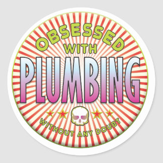 Plumbing Obsessed R Round Sticker