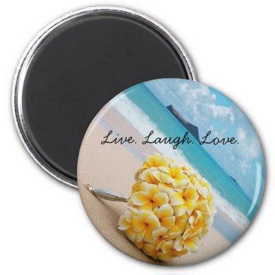 Plumeria Bouquet Live. Laugh. Love. Fridge Magnet