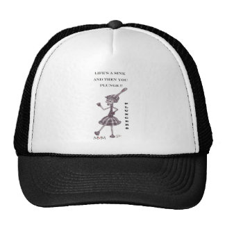 Plunger - Lifes a sink and then you plunge Trucker Hat