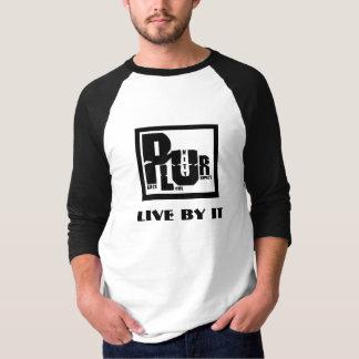 PLUR, Live by it T-Shirt