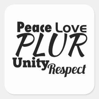 PLUR - Paz, amor, unidad, respecto Pegatina Cuadrada