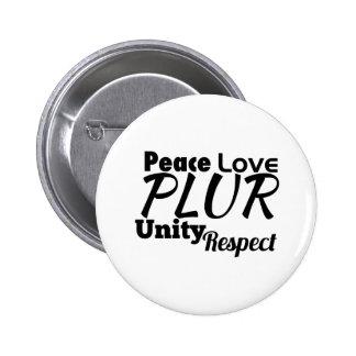 PLUR - Paz, amor, unidad, respecto Pin Redondo De 2 Pulgadas