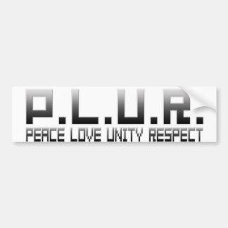 PLUR - Respecto de la unidad del amor de la paz Etiqueta De Parachoque