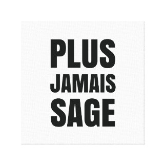 Plus Jamais Sage - I'll Never Be Good Again Canvas Print
