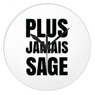 Plus Jamais Sage - I'll Never Be Good Again Large Clock