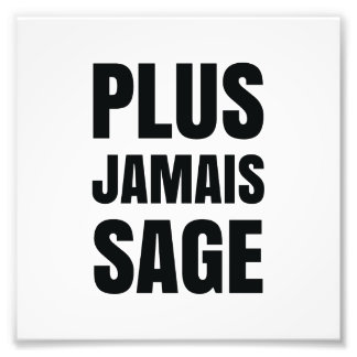 Plus Jamais Sage - I'll Never Be Good Again Photo Print
