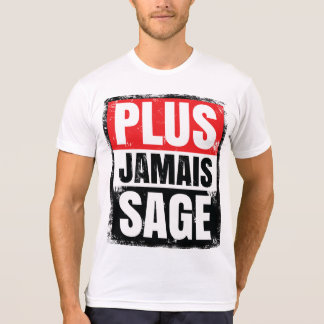 Plus Jamais Sage - I'll Never Behave Again T-Shirt