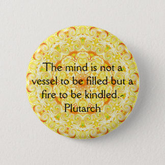 Plutarch quote education teacher learning pinback button