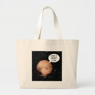 PLUTO FOR PLANETHOOD HAVE A HEART! LARGE TOTE BAG