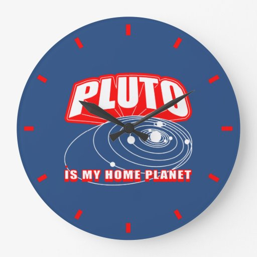 Pluto Is My Home Planet Clocks