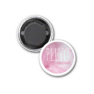 Pluto is still my favorite planet 1 inch round magnet