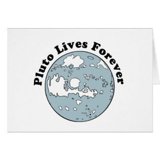 Pluto Lives Forever Greeting Card