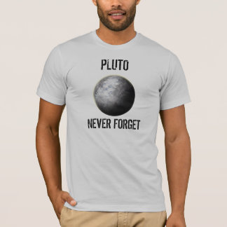 Pluto.  Never Forget. T-Shirt