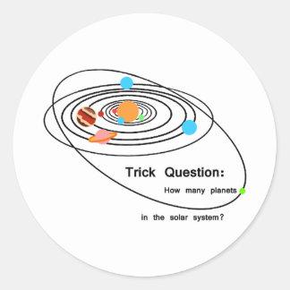 Pluto Planets Trick Question Classic Round Sticker