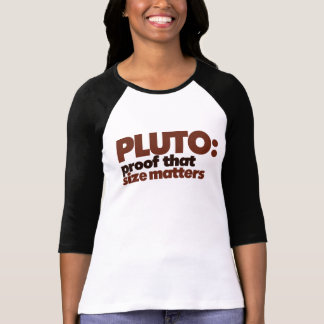 Pluto: Proof that Size Matters T-Shirt