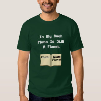 Pluto, The Planet Shirt