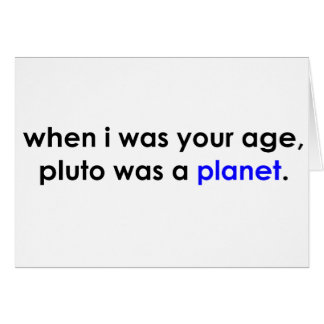 Pluto was a planet?!? greeting cards