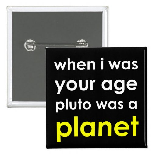 ¿Plutón era un planeta?!? Pin Cuadrada 5 Cm